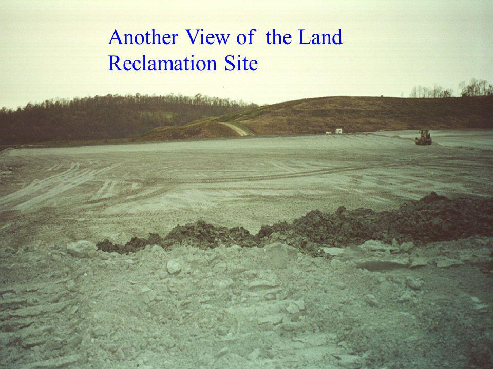 Another View of the Land Reclamation Site