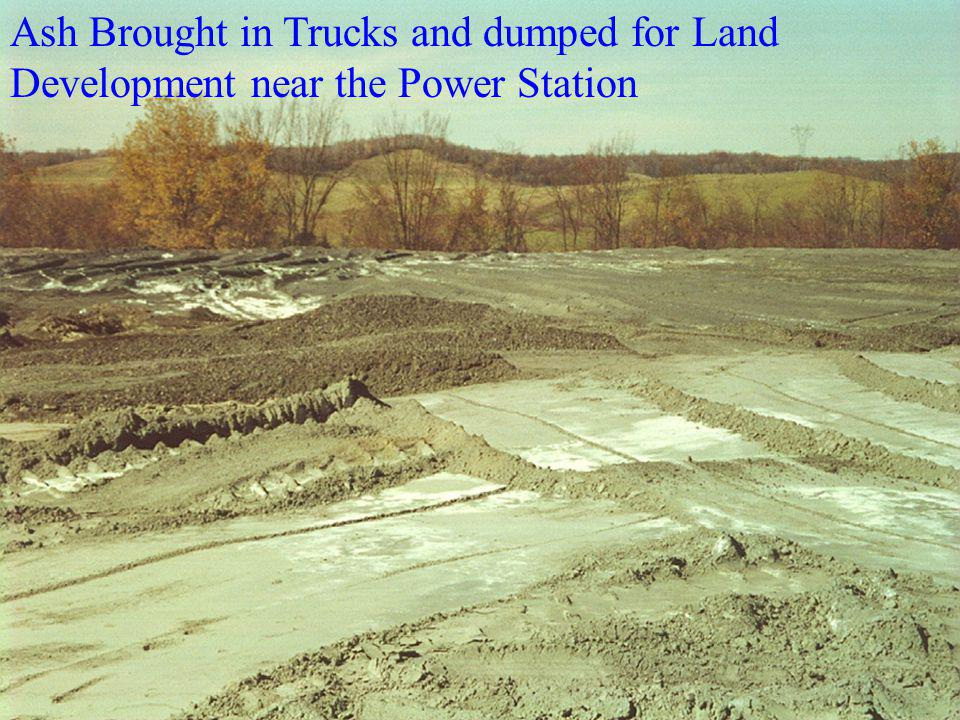 Ash Brought in Trucks and dumped for Land Development near the Power Station