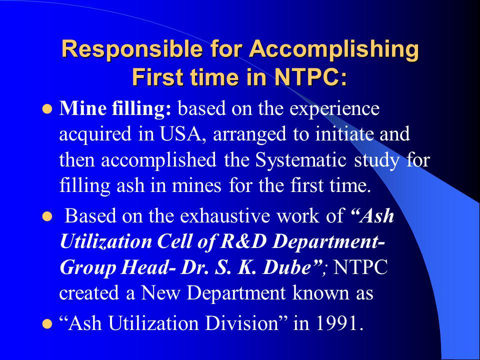 Responsible for Accomplishing First time in NTPC: