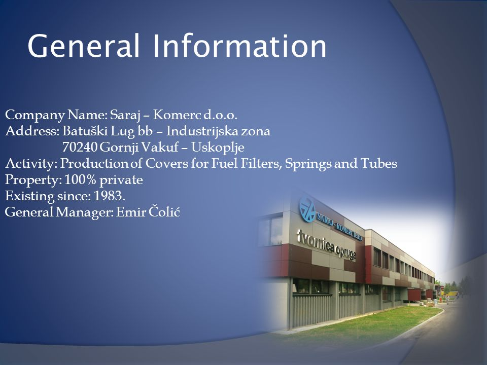 General Information Company Name: Saraj – Komerc d.o.o.