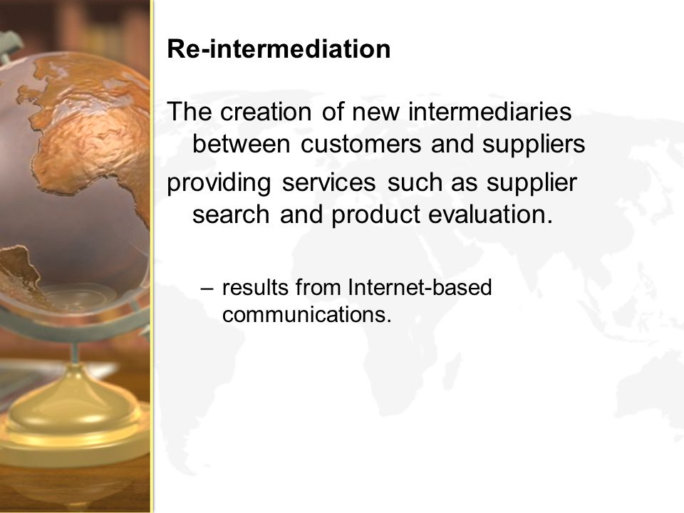 The creation of new intermediaries between customers and suppliers