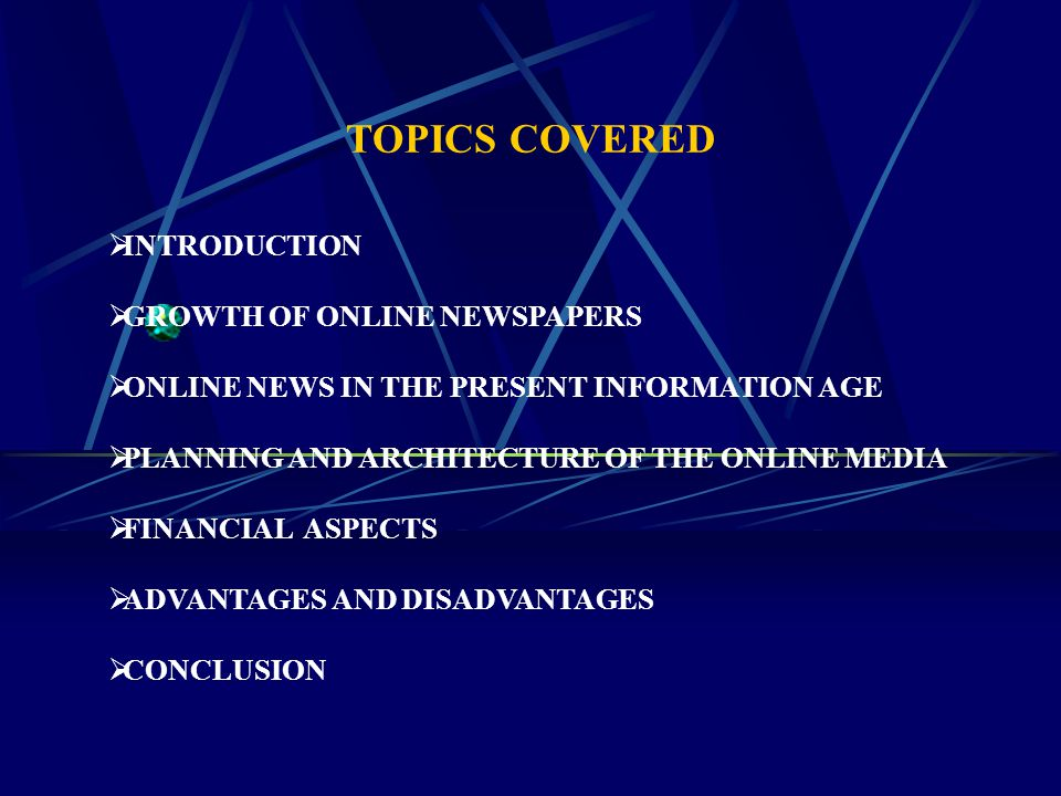 TOPICS COVERED INTRODUCTION GROWTH OF ONLINE NEWSPAPERS