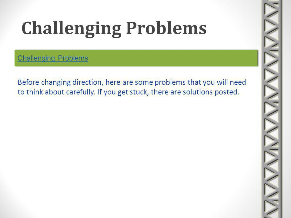 Challenging Problems Challenging Problems.