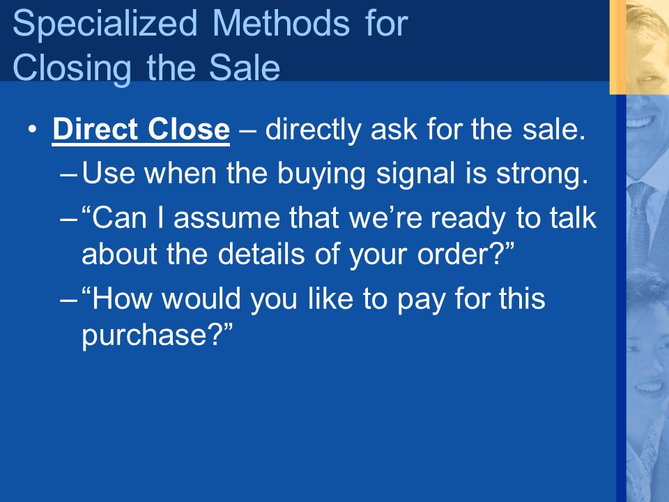 Specialized Methods for Closing the Sale