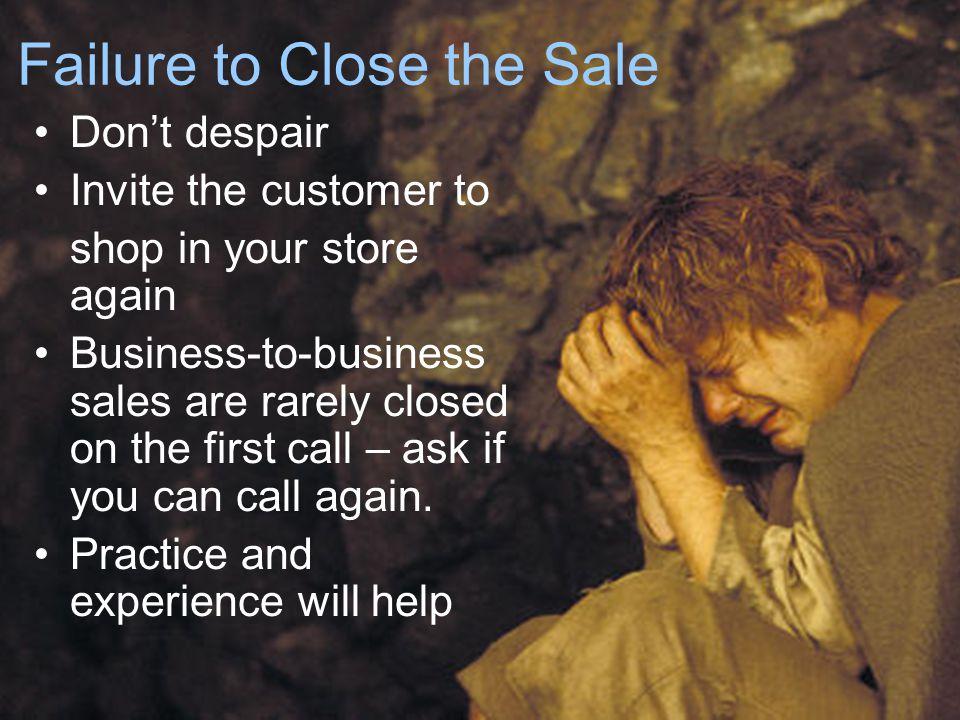 Failure to Close the Sale