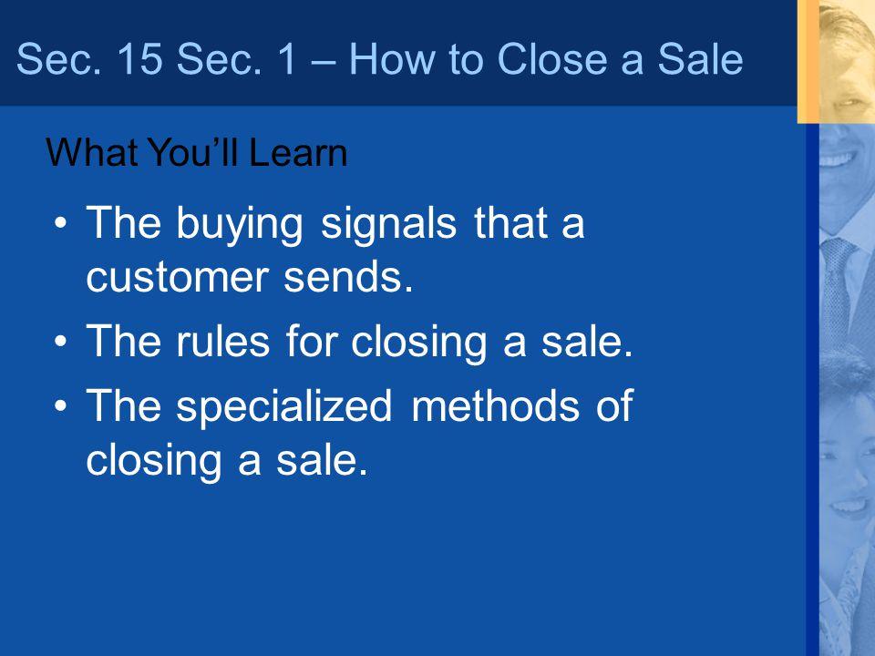 Sec. 15 Sec. 1 – How to Close a Sale