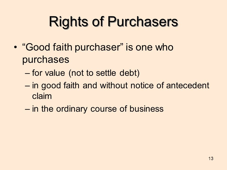 Rights of Purchasers Good faith purchaser is one who purchases