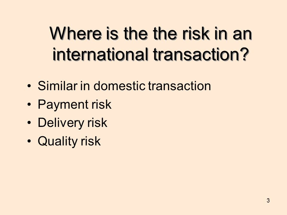 Where is the the risk in an international transaction
