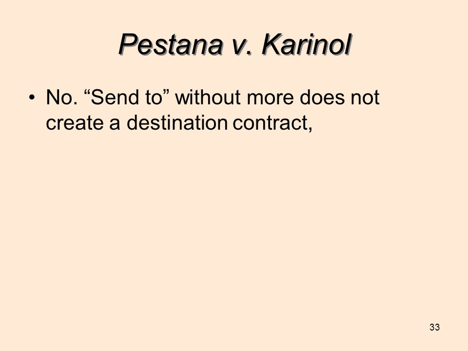 Pestana v. Karinol No. Send to without more does not create a destination contract,