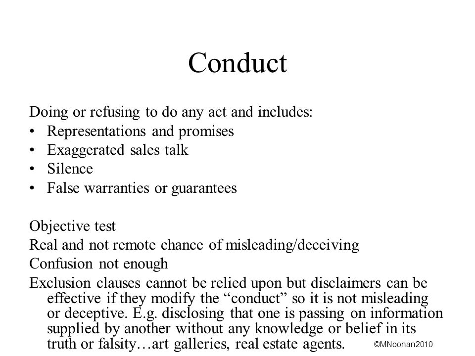 Conduct Doing or refusing to do any act and includes:
