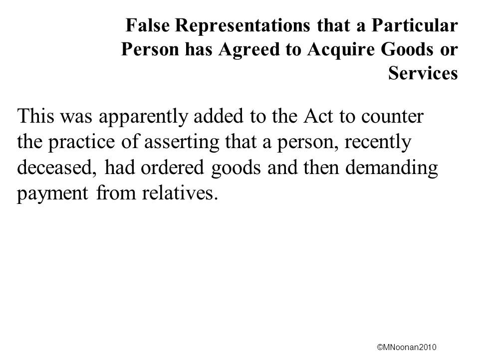 False Representations that a Particular Person has Agreed to Acquire Goods or Services
