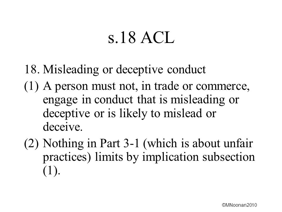 s.18 ACL 18. Misleading or deceptive conduct