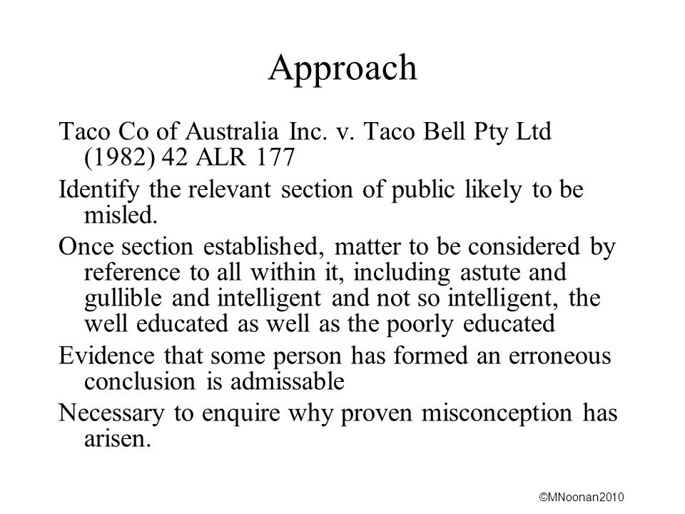 Approach Taco Co of Australia Inc. v. Taco Bell Pty Ltd (1982) 42 ALR 177. Identify the relevant section of public likely to be misled.