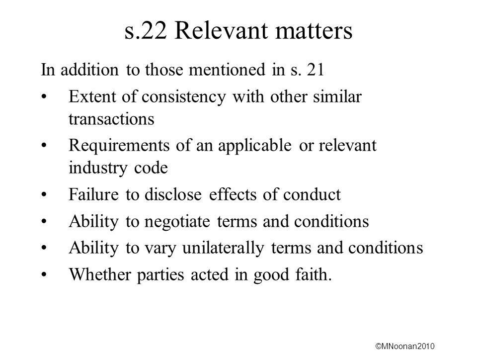 s.22 Relevant matters In addition to those mentioned in s. 21