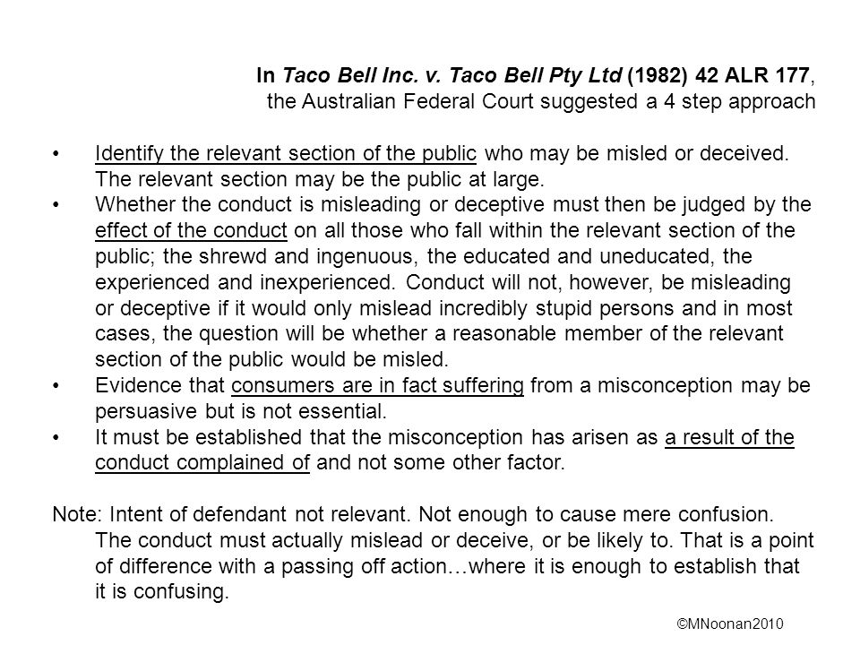 In Taco Bell Inc. v. Taco Bell Pty Ltd (1982) 42 ALR 177, the Australian Federal Court suggested a 4 step approach