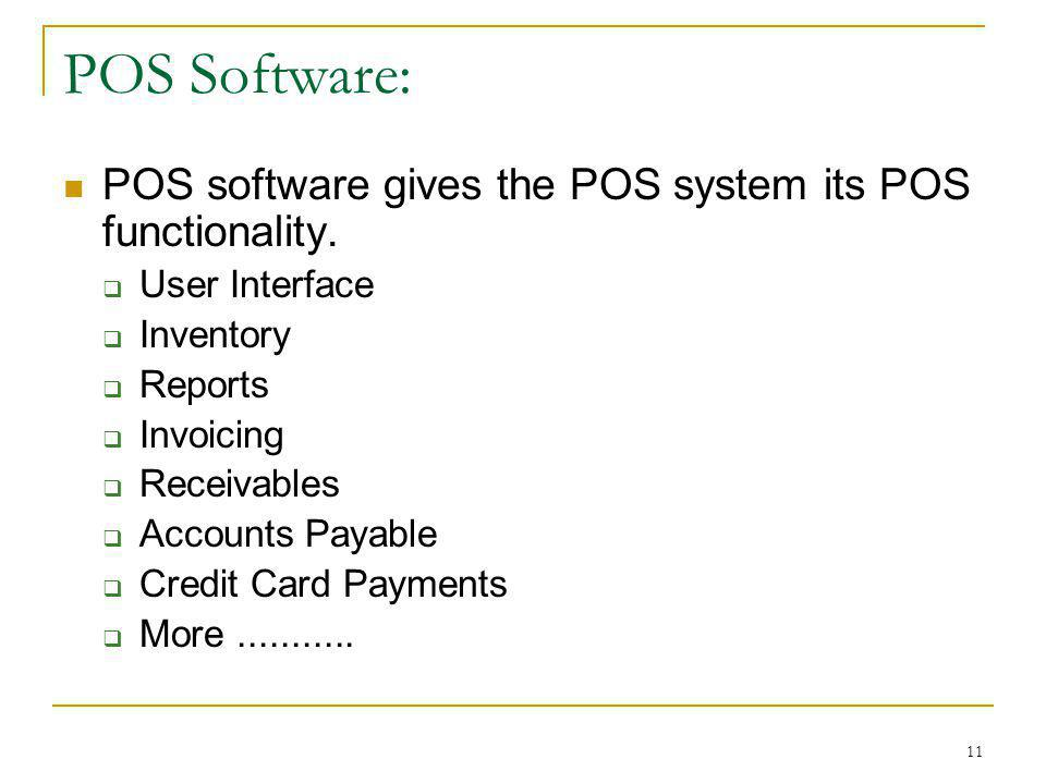 POS Software: POS software gives the POS system its POS functionality.