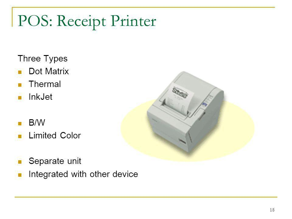POS: Receipt Printer Three Types Dot Matrix Thermal InkJet B/W