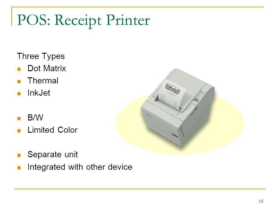POS: Receipt Printer Three Types Dot Matrix Thermal InkJet B/W