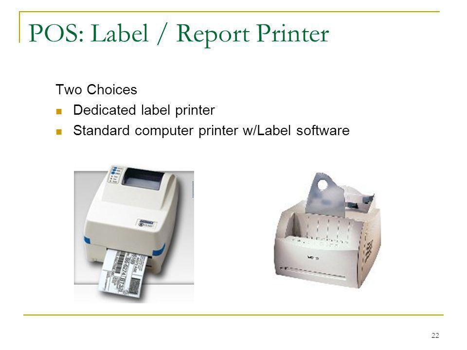POS: Label / Report Printer