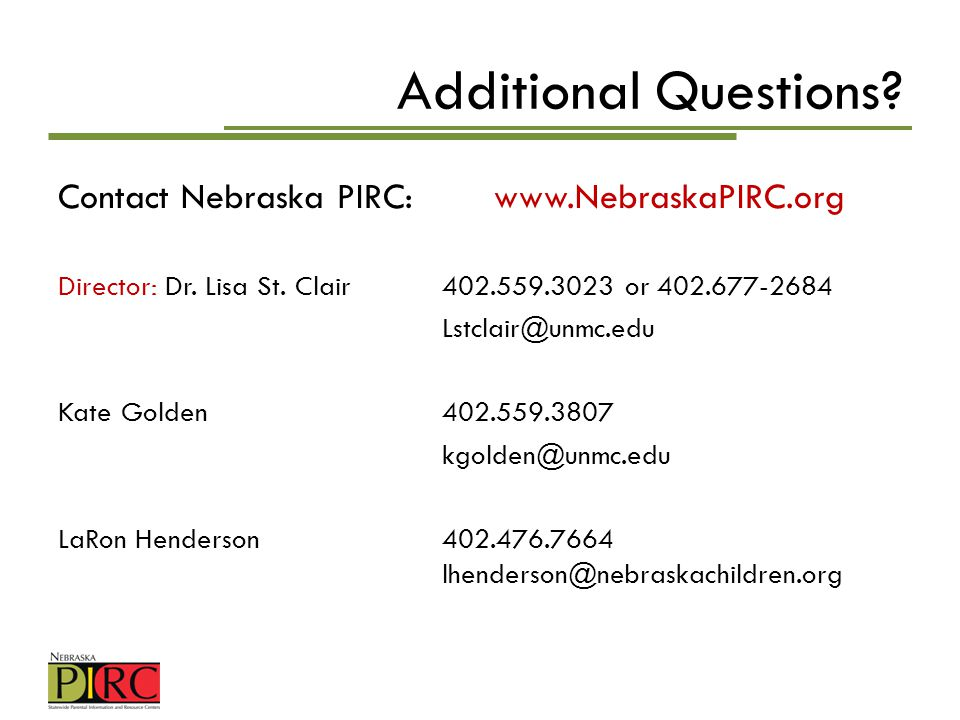 Additional Questions Contact Nebraska PIRC: www.NebraskaPIRC.org