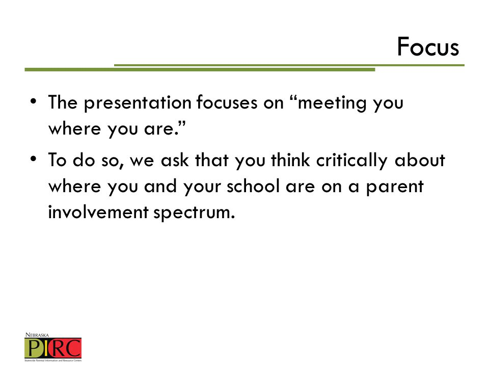 Focus The presentation focuses on meeting you where you are.