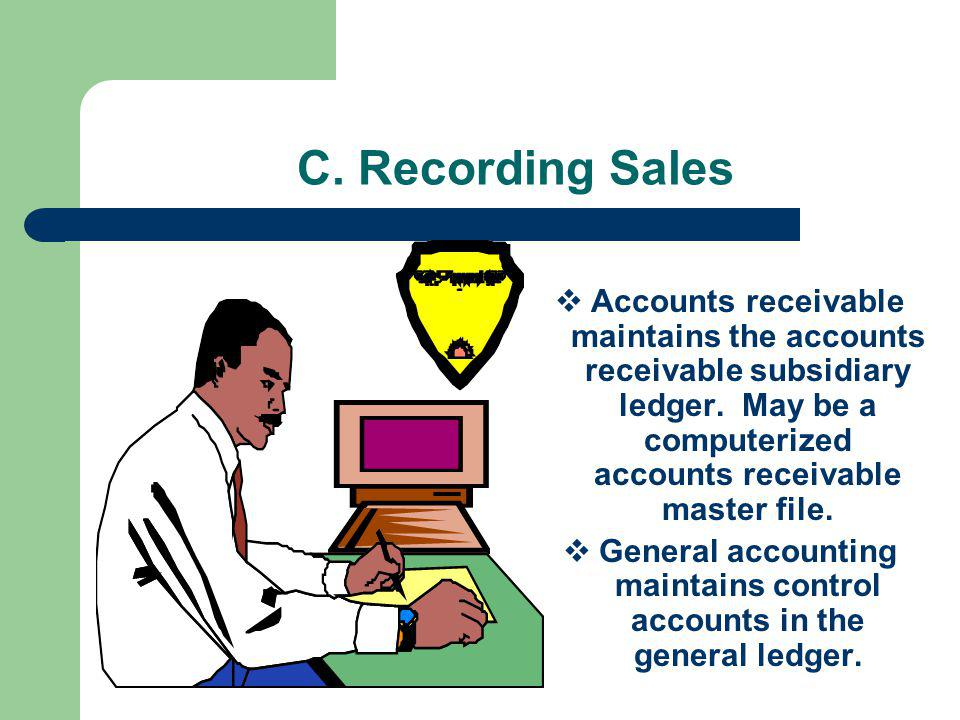 General accounting maintains control accounts in the general ledger.