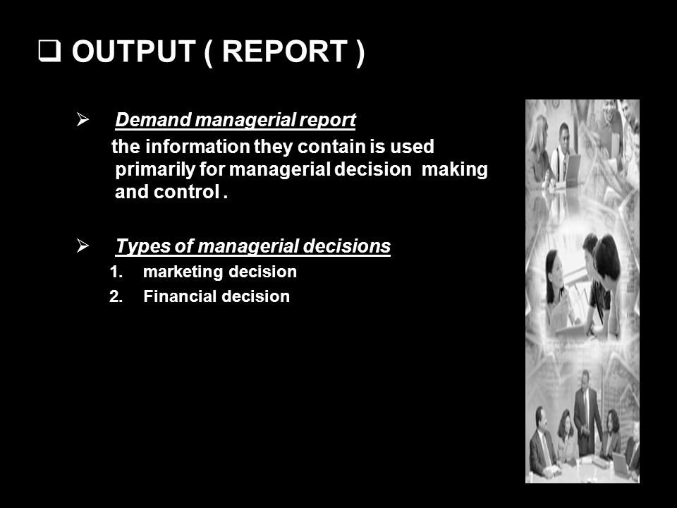 OUTPUT ( REPORT ) Demand managerial report