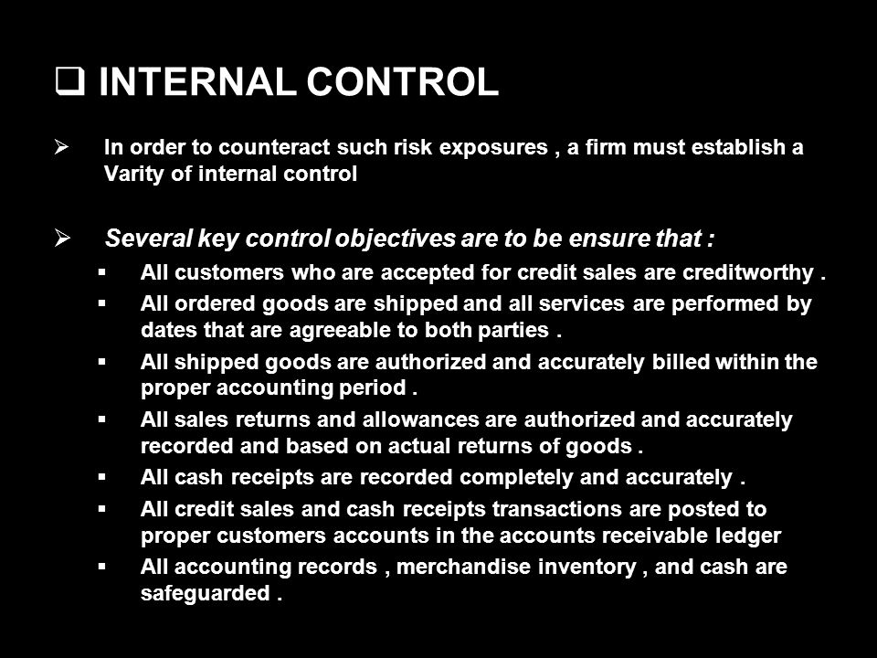 INTERNAL CONTROL In order to counteract such risk exposures , a firm must establish a Varity of internal control.