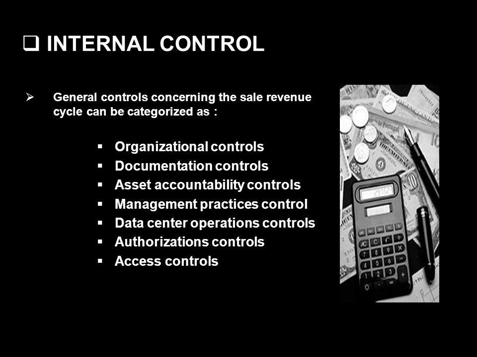 INTERNAL CONTROL Organizational controls Documentation controls