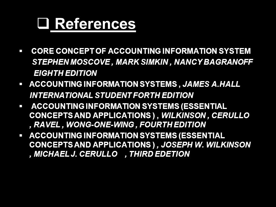 References CORE CONCEPT OF ACCOUNTING INFORMATION SYSTEM