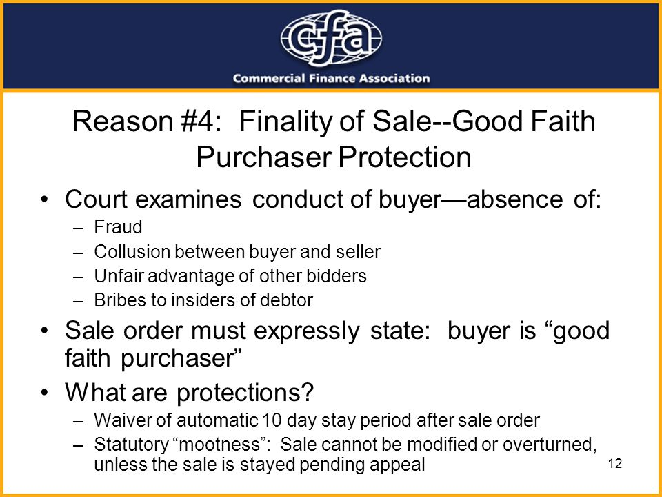 Reason #4: Finality of Sale--Good Faith Purchaser Protection