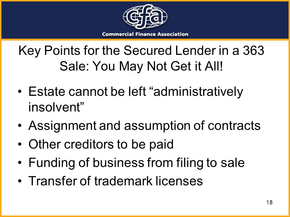 Key Points for the Secured Lender in a 363 Sale: You May Not Get it All!