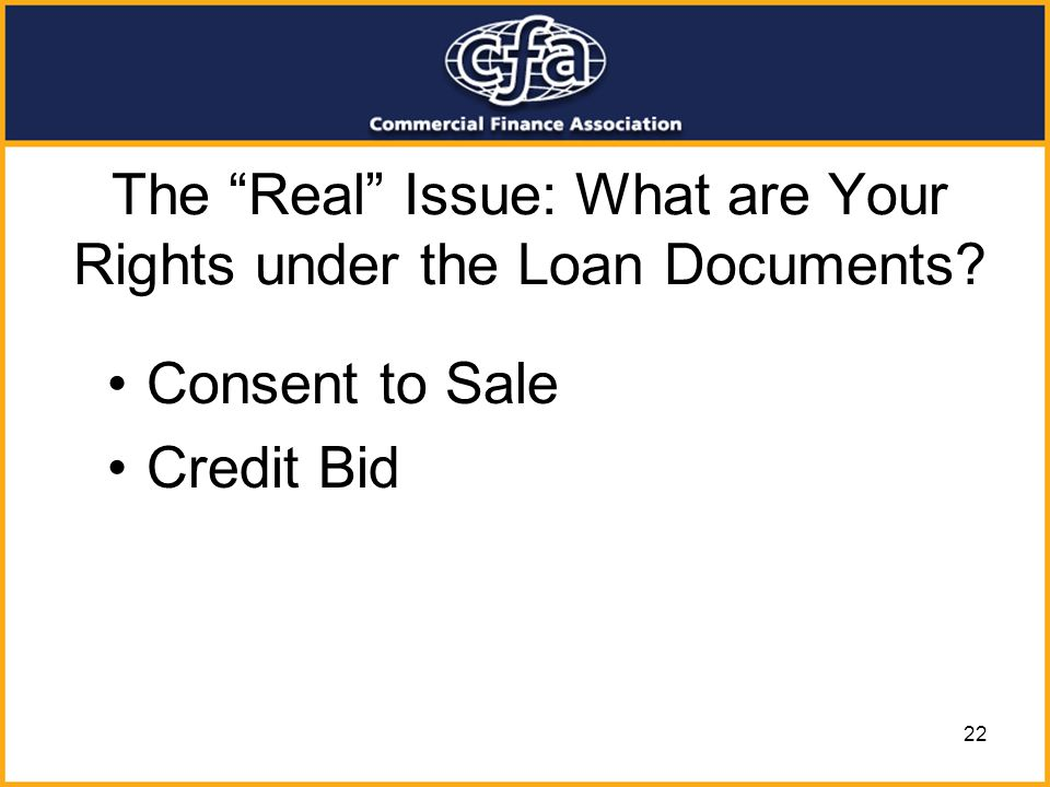 The Real Issue: What are Your Rights under the Loan Documents