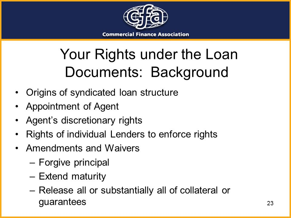 Your Rights under the Loan Documents: Background