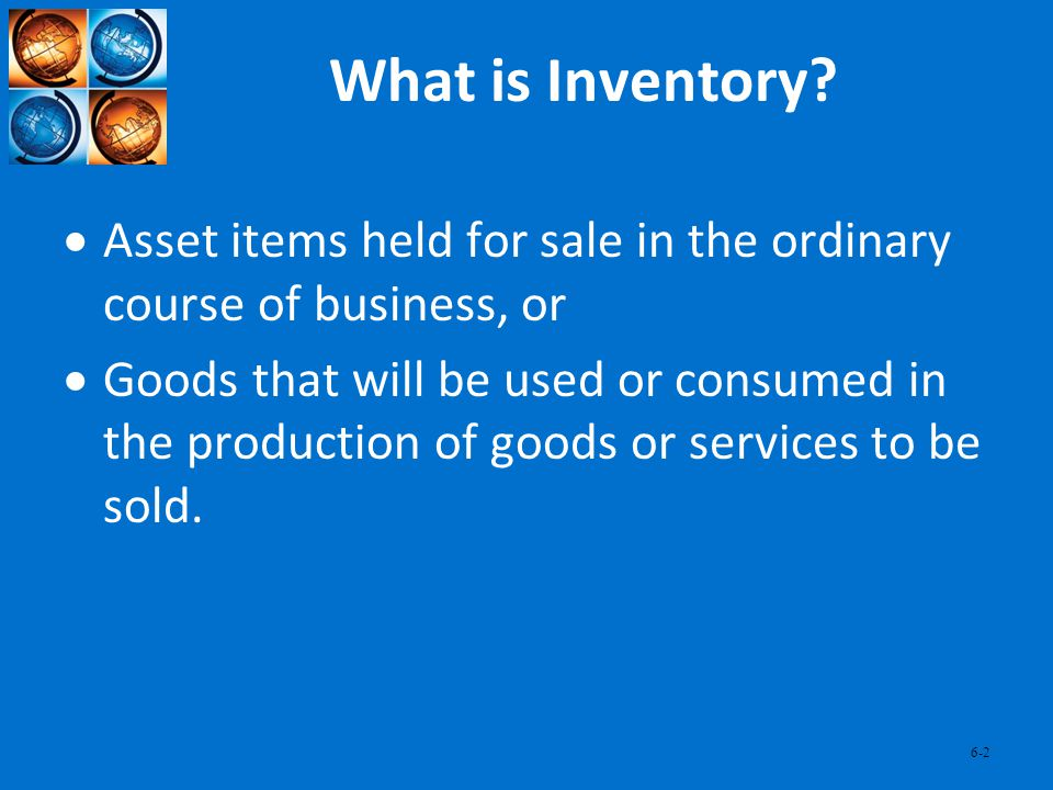 What is Inventory Asset items held for sale in the ordinary course of business, or.