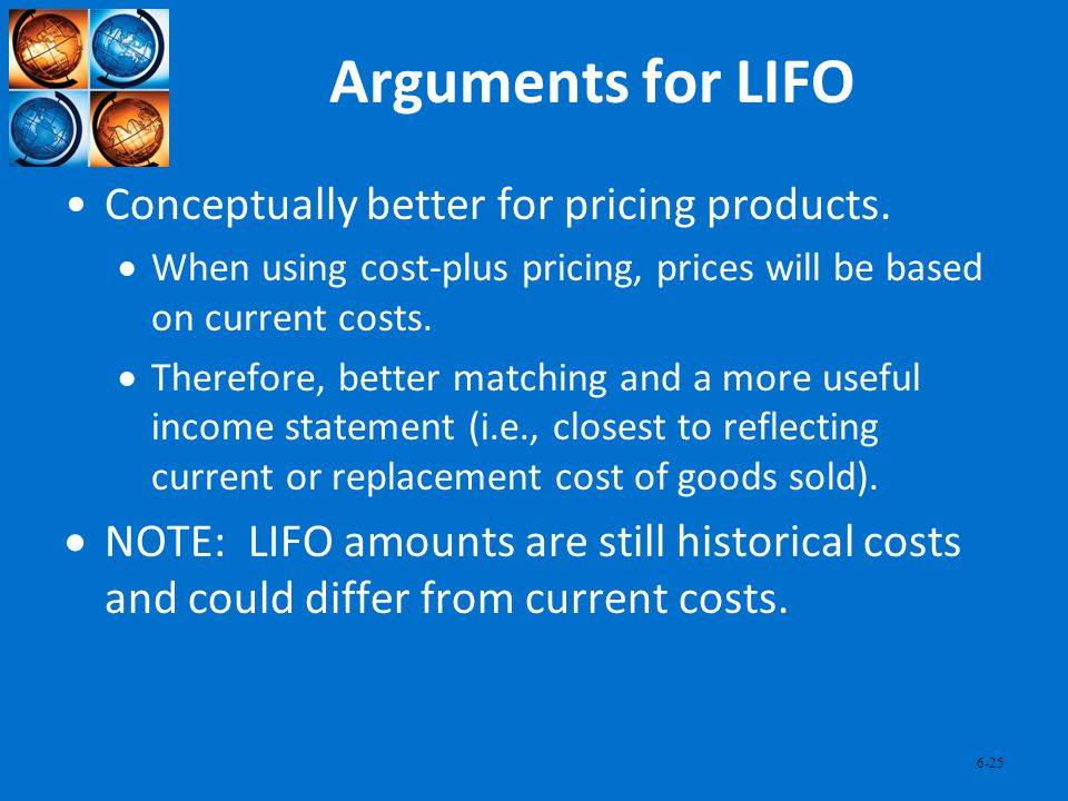 Arguments for LIFO Conceptually better for pricing products.