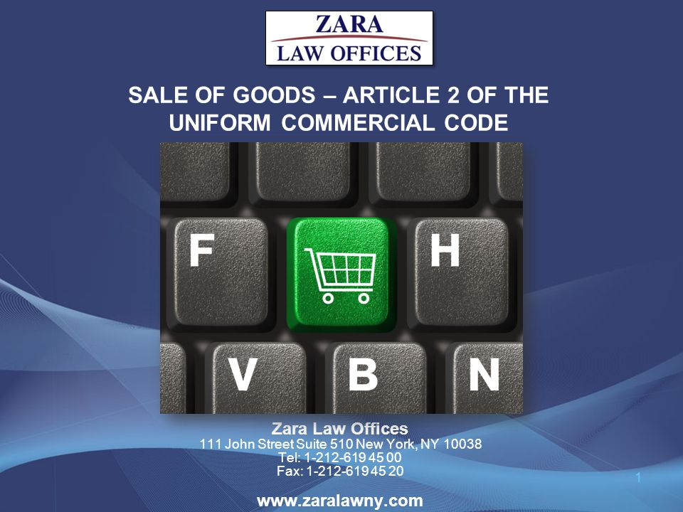 SALE OF GOODS – ARTICLE 2 OF THE UNIFORM COMMERCIAL CODE