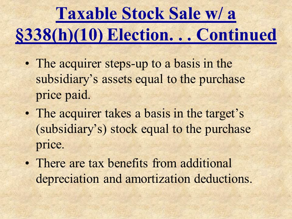 Taxable Stock Sale w/ a §338(h)(10) Election. . . Continued