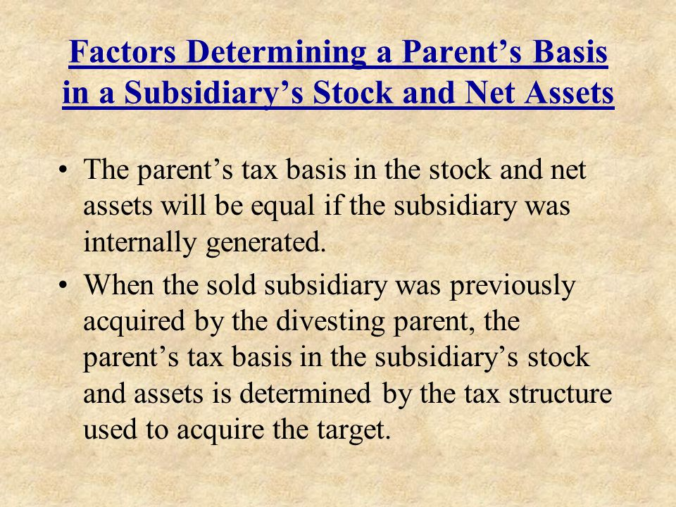 Factors Determining a Parent's Basis in a Subsidiary's Stock and Net Assets