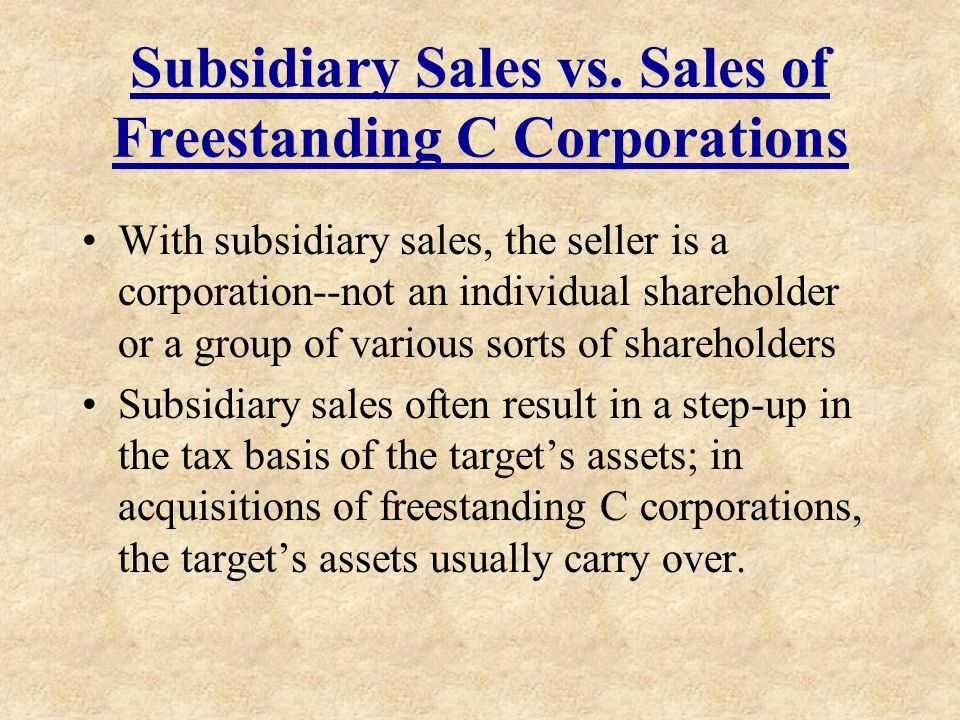 Subsidiary Sales vs. Sales of Freestanding C Corporations