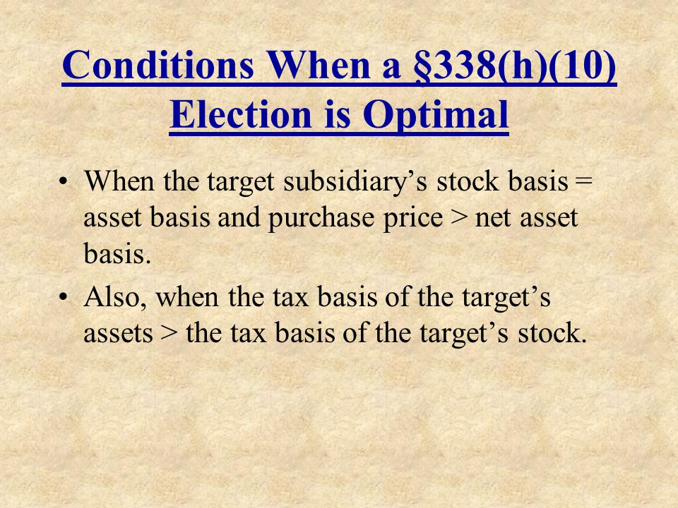 Conditions When a §338(h)(10) Election is Optimal