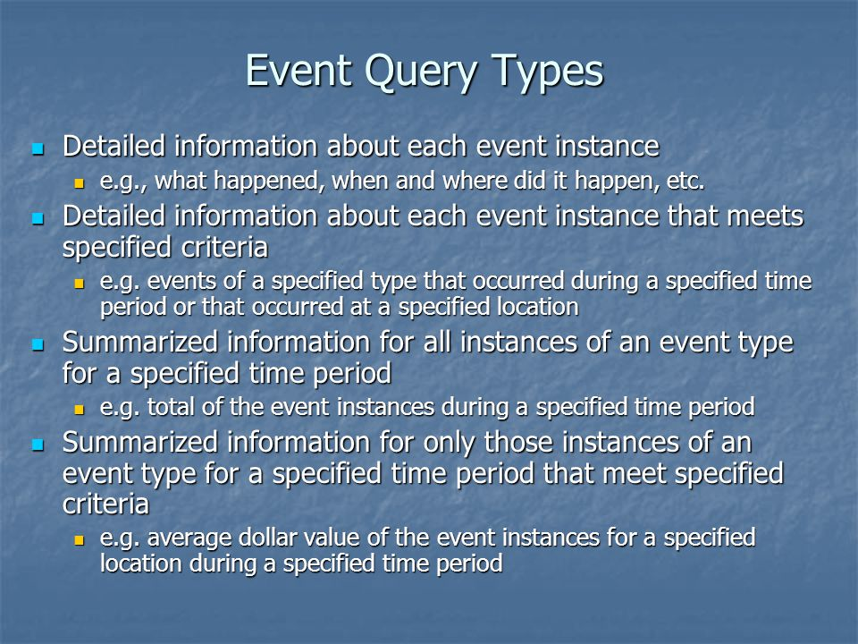 Event Query Types Detailed information about each event instance