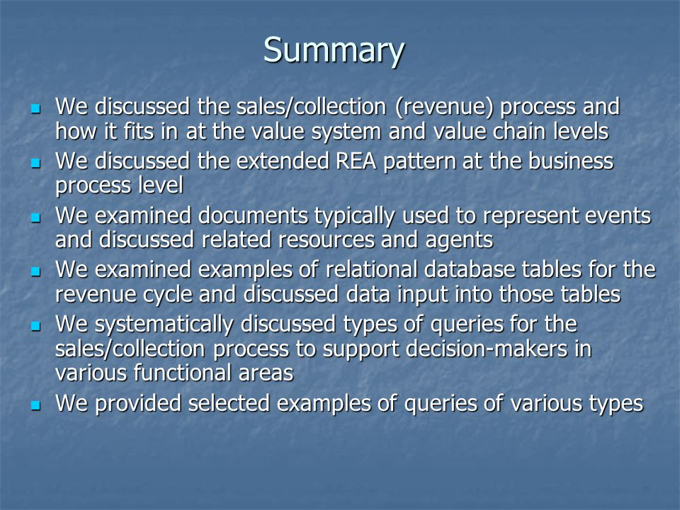 Summary We discussed the sales/collection (revenue) process and how it fits in at the value system and value chain levels.