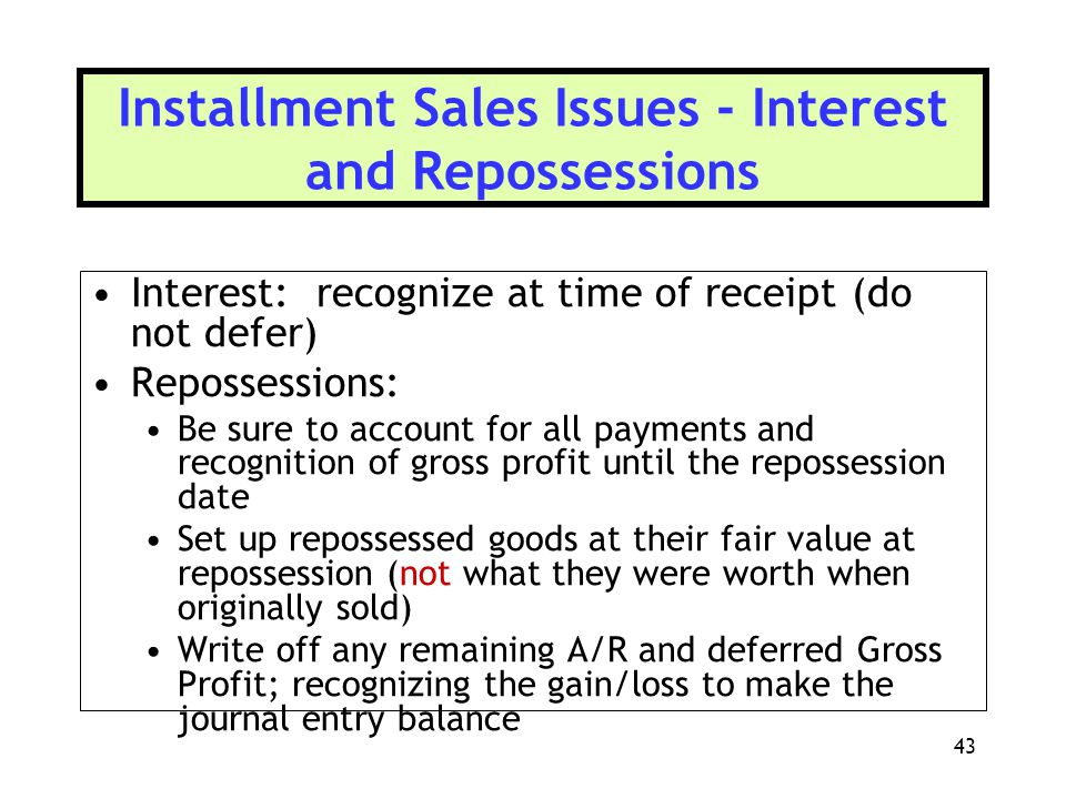 Installment Sales Issues - Interest and Repossessions