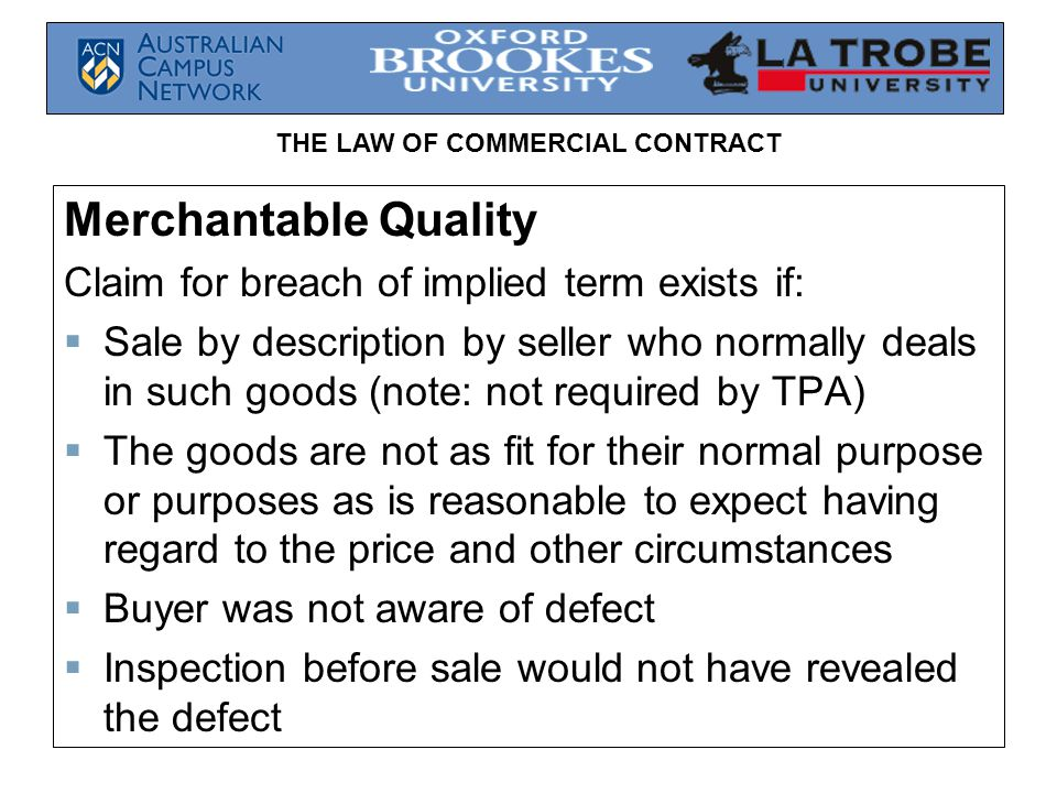 Merchantable Quality Claim for breach of implied term exists if: