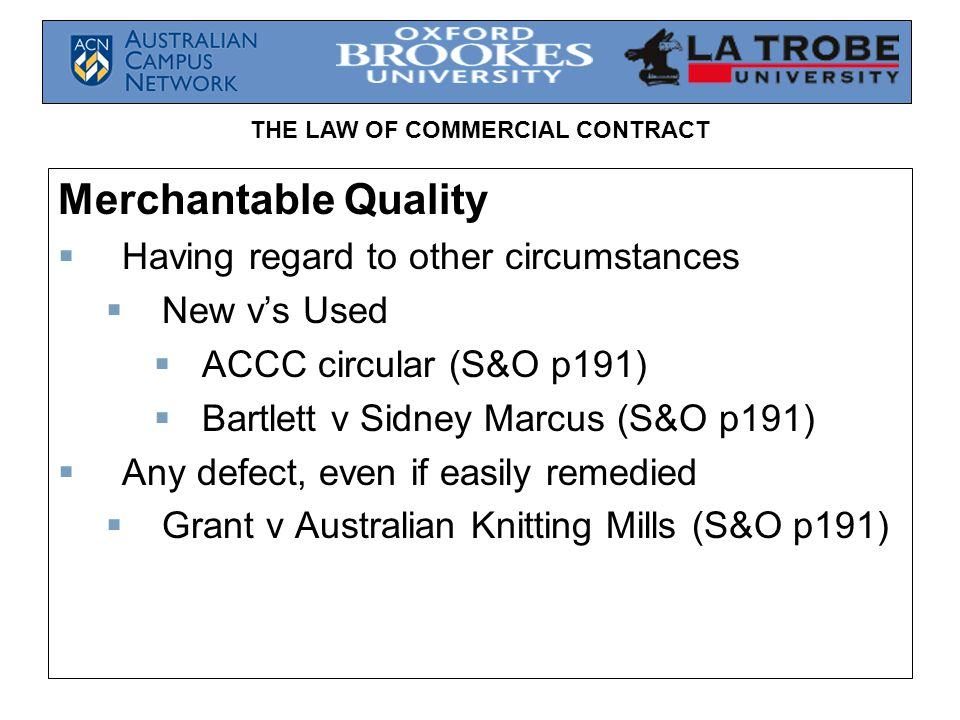 Merchantable Quality Having regard to other circumstances New v's Used
