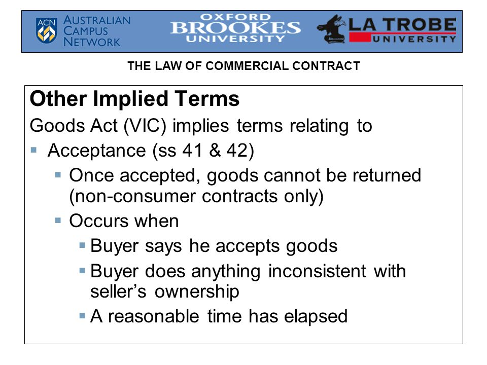 Other Implied Terms Goods Act (VIC) implies terms relating to