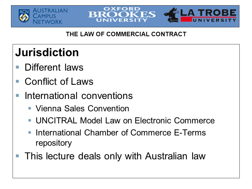 Jurisdiction Different laws Conflict of Laws International conventions