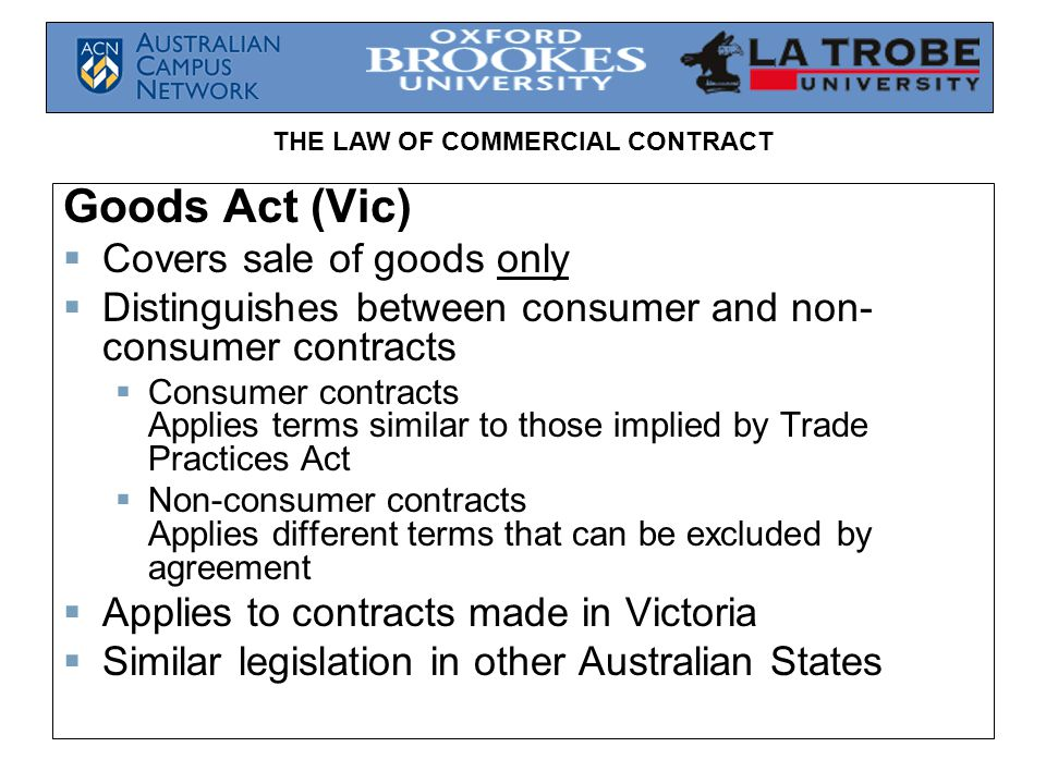 Goods Act (Vic) Covers sale of goods only