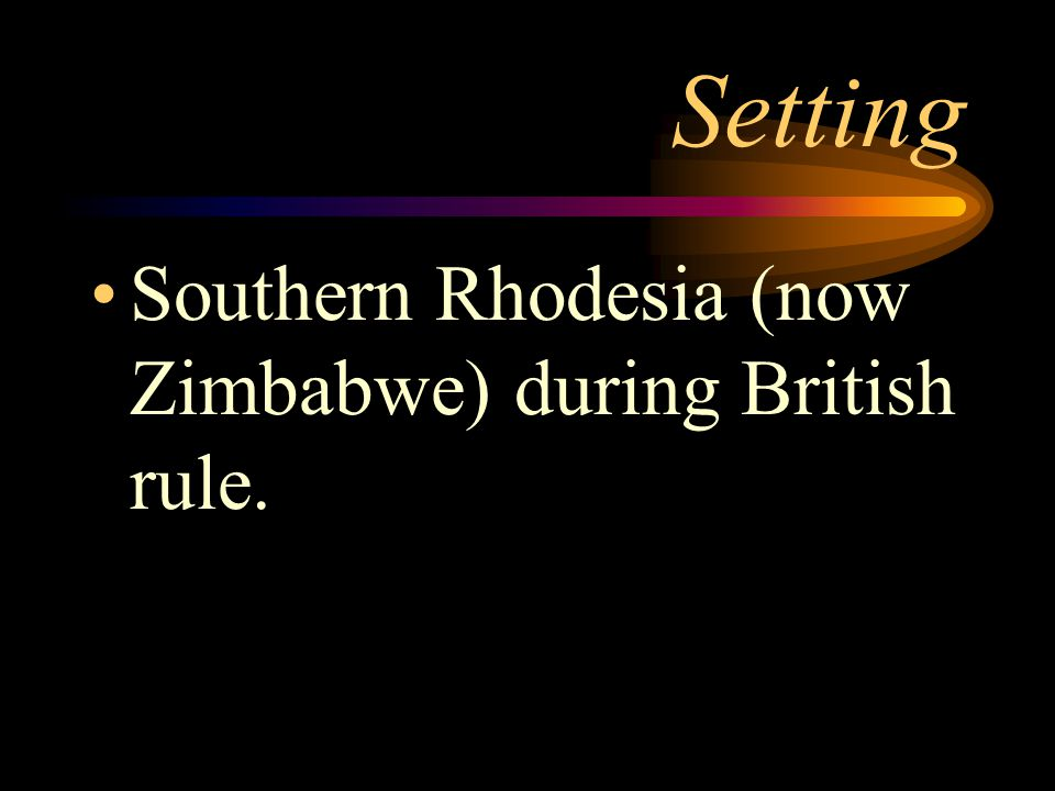 Setting Southern Rhodesia (now Zimbabwe) during British rule.